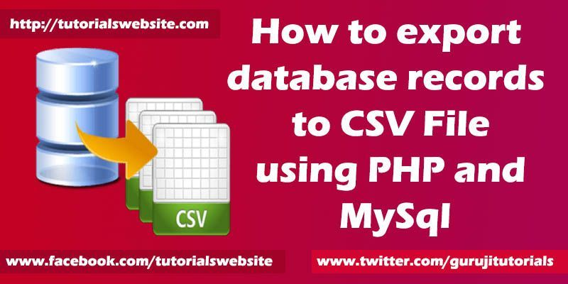 1 How To Export Database Records To Csv File Using Php And Mysql Tutorialswebsite