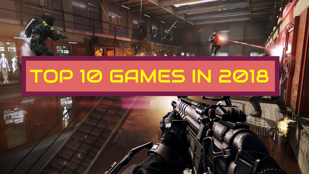 Top 10 Games in 2018