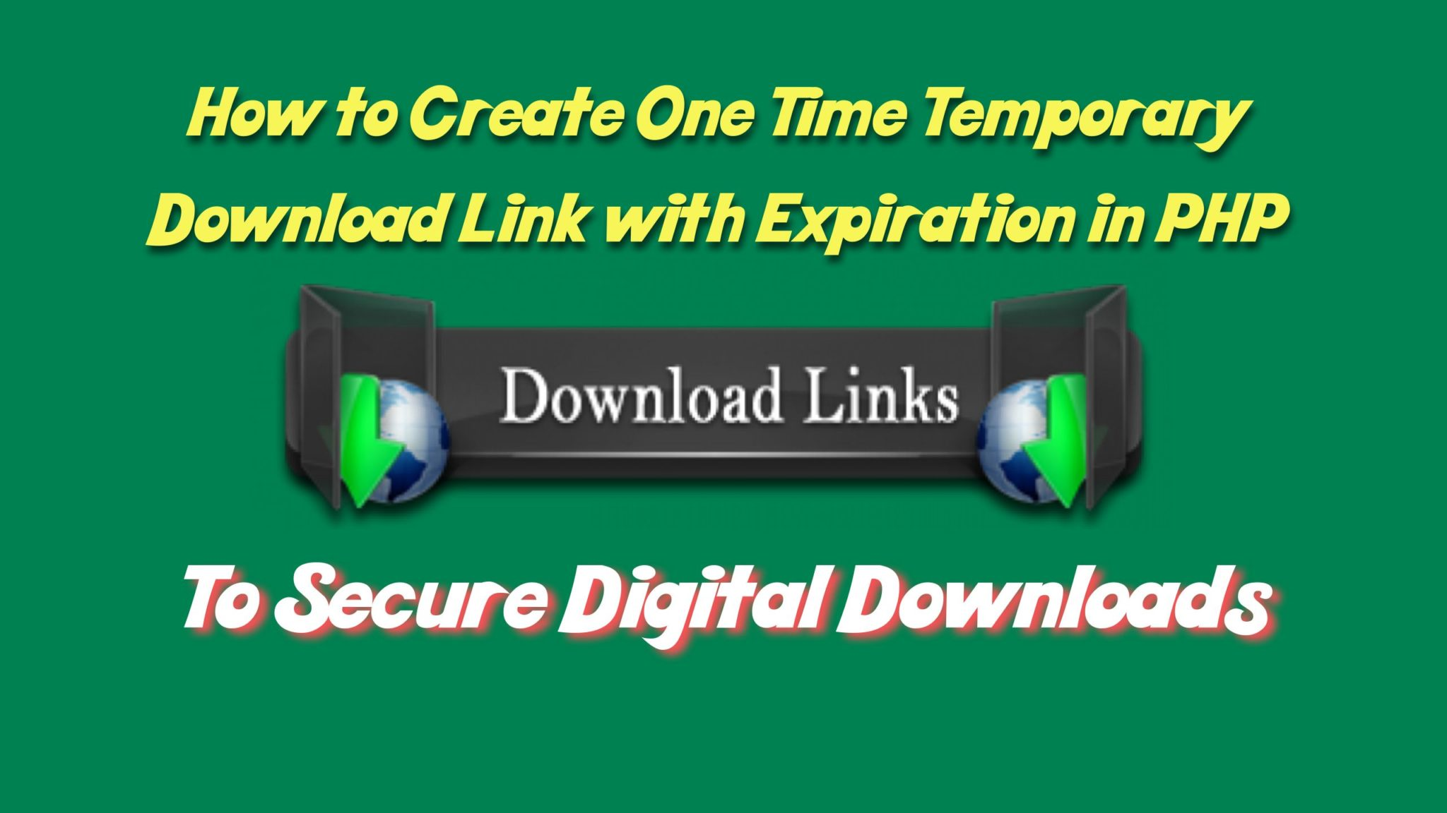 How to Create One Time Temporary Download Link with Expiration in