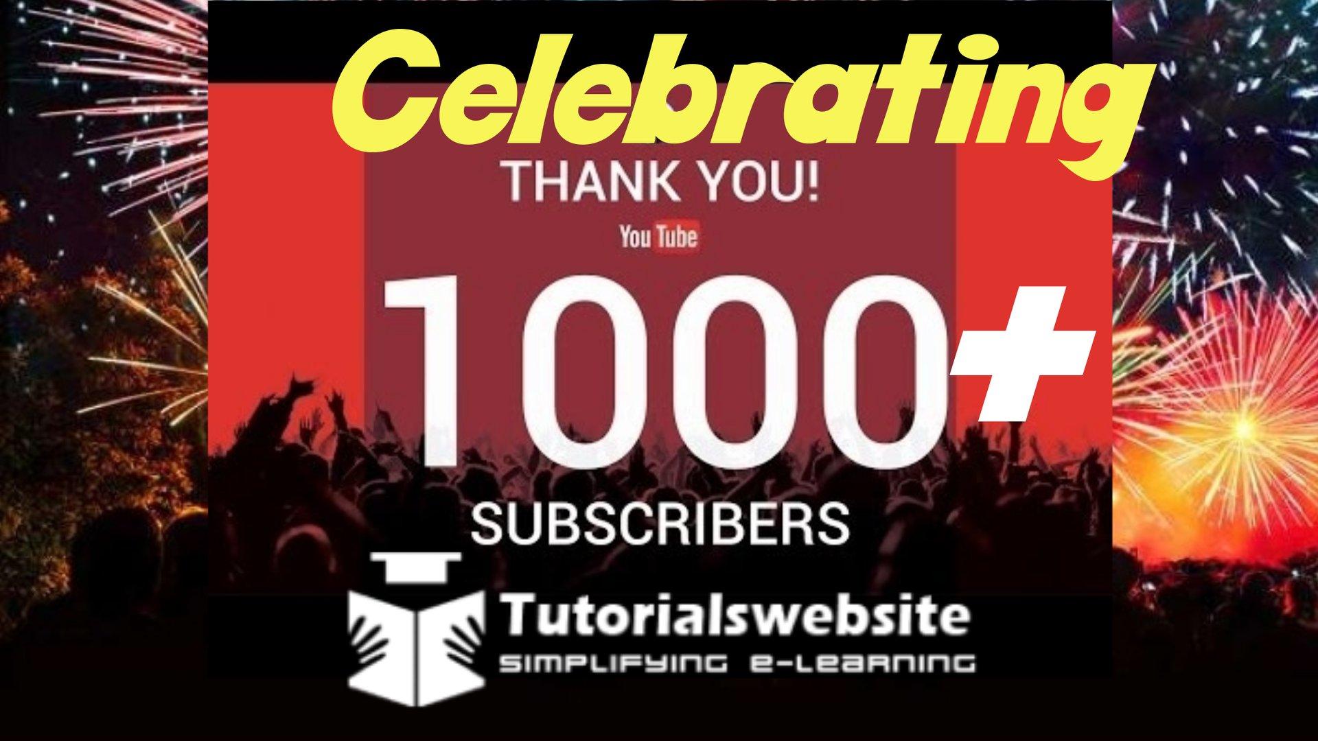 Tutorials website celebrate 1000 subscriber on youtube